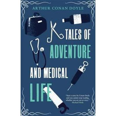 Tales of Adventure and Medical Life (Häftad, 2015)