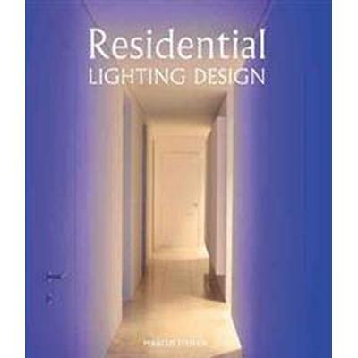 Residential Lighting Design (Inbunden, 2014)
