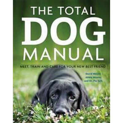 The Total Dog Manual (Häftad, 2016)