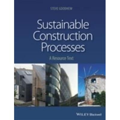 Sustainable Construction Processes: a resource text (Häftad, 2016)