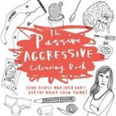 The Passive Aggressive Colouring Book (Häftad, 2016)