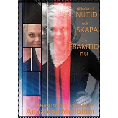 Vägledd Mental träning: Tillbaka till NUTID och skapa din framtid NU (Ljudbok nedladdning, 2015)