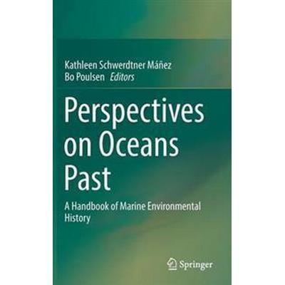 Perspectives on Oceans Past (Inbunden, 2016)