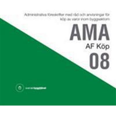 AMA AF Köp 08. Administrativa föreskrifter med råd och anvisningar för köp av varor inom byggsektorn (Inbunden, 2008)