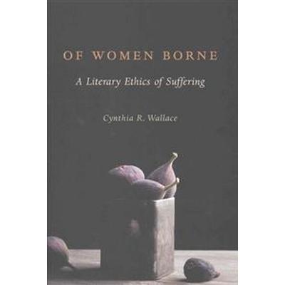 Of Women Borne (Inbunden, 2016)