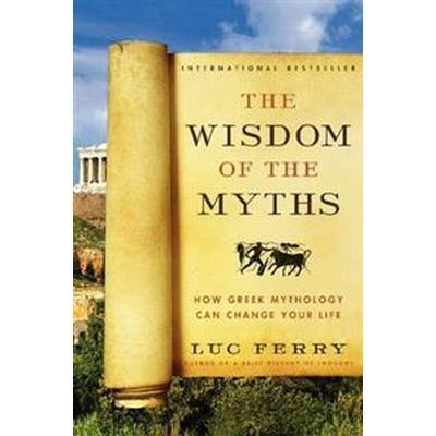 The Wisdom of the Myths (Häftad, 2014)