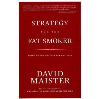 Strategy and the Fat Smoker (Inbunden, 2008)