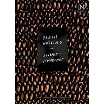 Gourmetsyndromet (E-bok, 2014)