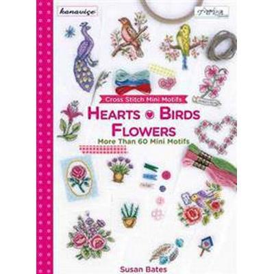 Cross Stitch Mini Motifs: Hearts, Birds, Flowers: More Than 60 Mini Motifs (Häftad, 2014)