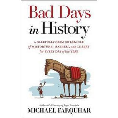 Bad Days in History (Inbunden, 2015)