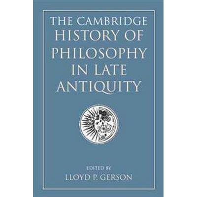 The Cambridge History of Philosophy in Late Antiquity (Pocket, 2016)