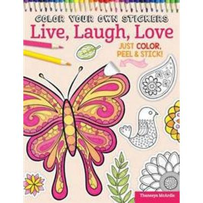 Color Your Own Stickers Live, Laugh, Love (Pocket, 2015)