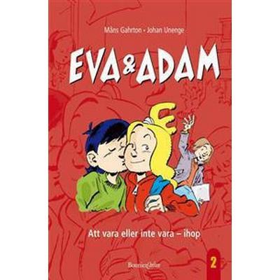 Eva & Adam: Att vara eller inte vara - ihop (E-bok, 2013)