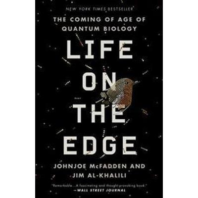 Life on the Edge: The Coming of Age of Quantum Biology (Häftad, 2016)