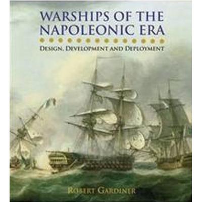 Warships of the Napoleonic Era (Inbunden, 2011)