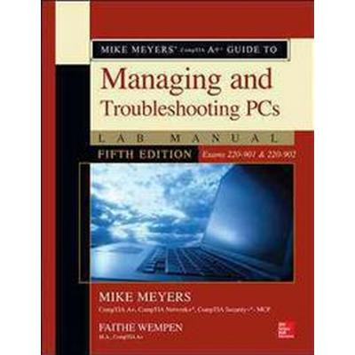 Mike Meyers' Comptia A+ Guide to Managing and Troubleshooting Pcs Lab Manual (Pocket, 2016)