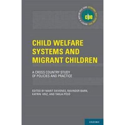 Child Welfare Systems and Migrant Children (Inbunden, 2014)