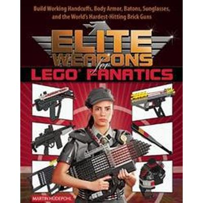 Elite Weapons for Lego Fanatics (Pocket, 2015)