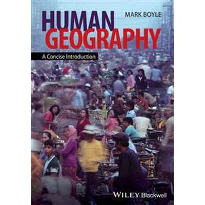 Human Geography: A Concise Introduction (Häftad, 2014)