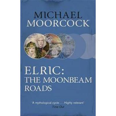 Elric: The Moonbeam Roads (Storpocket, 2014)