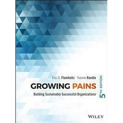 Growing Pains: Building Sustainably Successful Organizations (Inbunden, 2015)