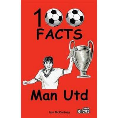 Manchester United - 100 Facts (Häftad, 2015)