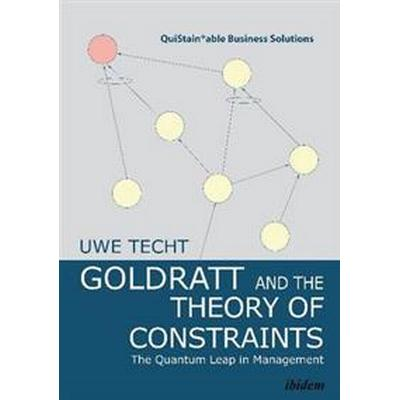 Goldratt and the theory of constraints - the quantum leap in management (Inbunden, 2015)