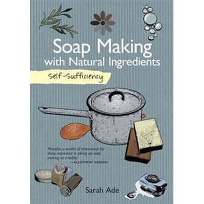 Soap Making With Natural Ingredients (Pocket, 2016)
