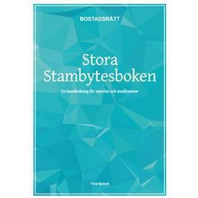 Stora stambytesboken: en handledning för styrelse och medlemmar (Häftad, 2015)