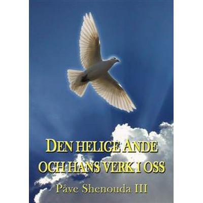 Den helige Ande och hans verk i oss (E-bok, 2013)