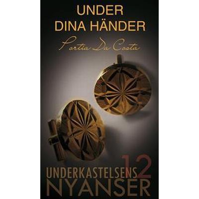 Under dina händer (E-bok, 2013)