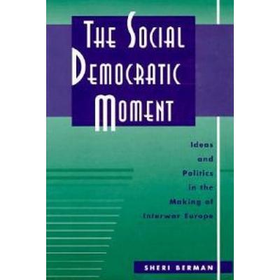 The Social Democratic Moment (Inbunden, 1998)