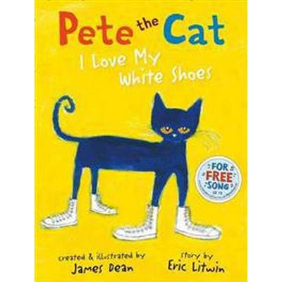 Pete the Cat I Love My White Shoes (Häftad, 2014)