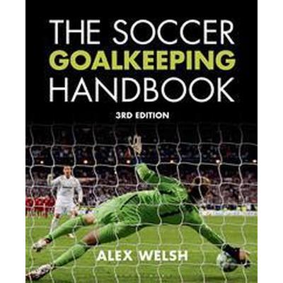 The Soccer Goalkeeping Handbook (Pocket, 2014)