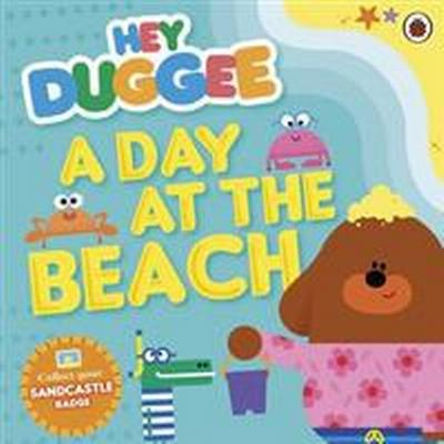 Hey Duggee: A Day at the Beach (Häftad, 2016)