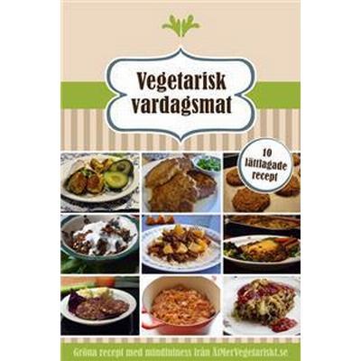 Vegetarisk vardagsmat - 10 lättlagade recept (E-bok, 2014)