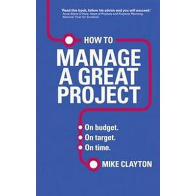 How to Manage a Great Project (Pocket, 2014)
