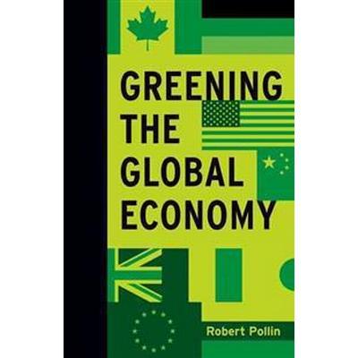 Greening the Global Economy (Inbunden, 2015)