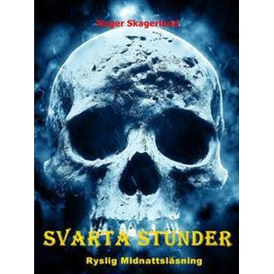 Svarta Stunder: Ryslig midnattsläsning (E-bok, 2016)
