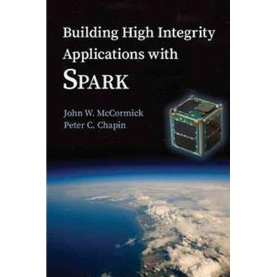 Building High Integrity Applications With Spark (Pocket, 2015)