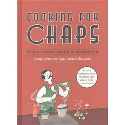 Cooking for Chaps (Inbunden, 2014)