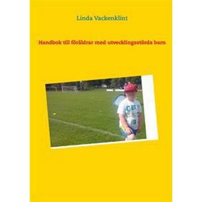 Handbok till föräldrar med utvecklingsstörda barn (Inbunden, 2015)