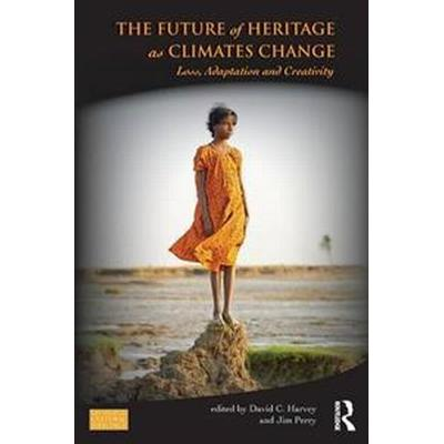 The Future of Heritage As Climates Change (Pocket, 2015)
