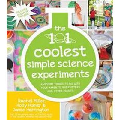 The 101 Coolest Simple Science Experiments (Pocket, 2016)
