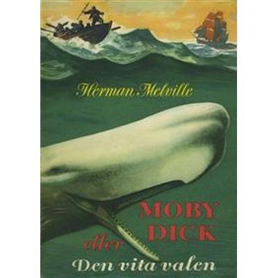 Moby Dick eller Den vita valen (E-bok, 2016)