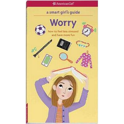 A Smart Girl's Guide: Worry: How to Feel Less Stressed and Have More Fun (Häftad, 2016)