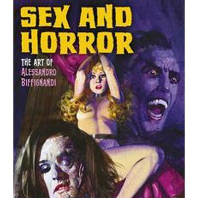 Sex and Horror: The Art of Alessandro Biffignandi (Häftad, 2016)