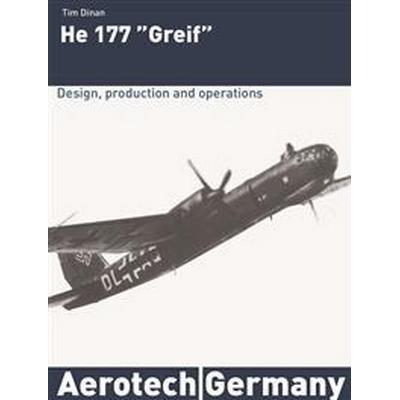 "Heinkel 177 ""Greif"": design, production and operations (Inbunden, 2016)"