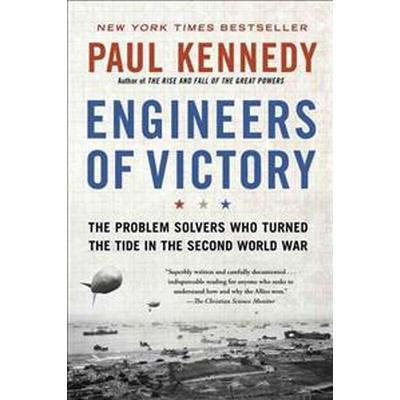 Engineers of Victory: The Problem Solvers Who Turned the Tide in the Second World War (Häftad, 2013)