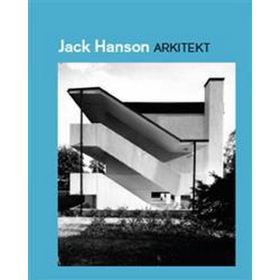 Jack Hanson arkitekt (Inbunden, 2012)